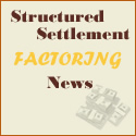 Structured Settlement Factoring News